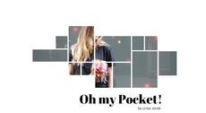 OH MY POCKET!