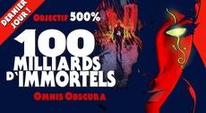 100 milliards d'immortels - Omnis Obscura