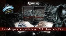 Les Masques de Nyarlathotep et Le Jour de la Bête