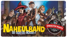 Naheulband - 15 ans de Chaos