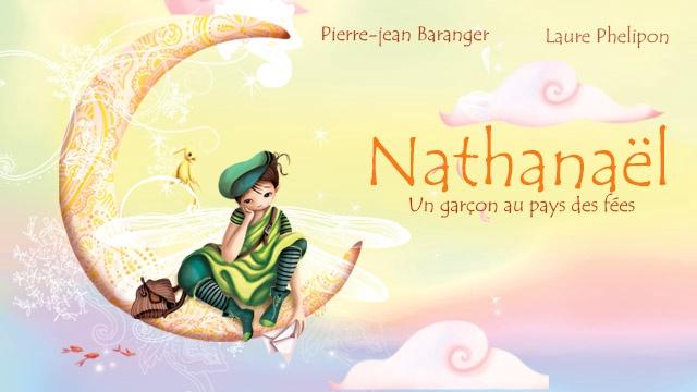 Nathanaël, un garçon au pays des fées - Ulule
