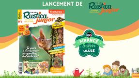 Le magazine Rustica lance  Rustica Junior !