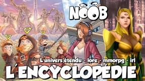 Noob, l'encyclopédie !